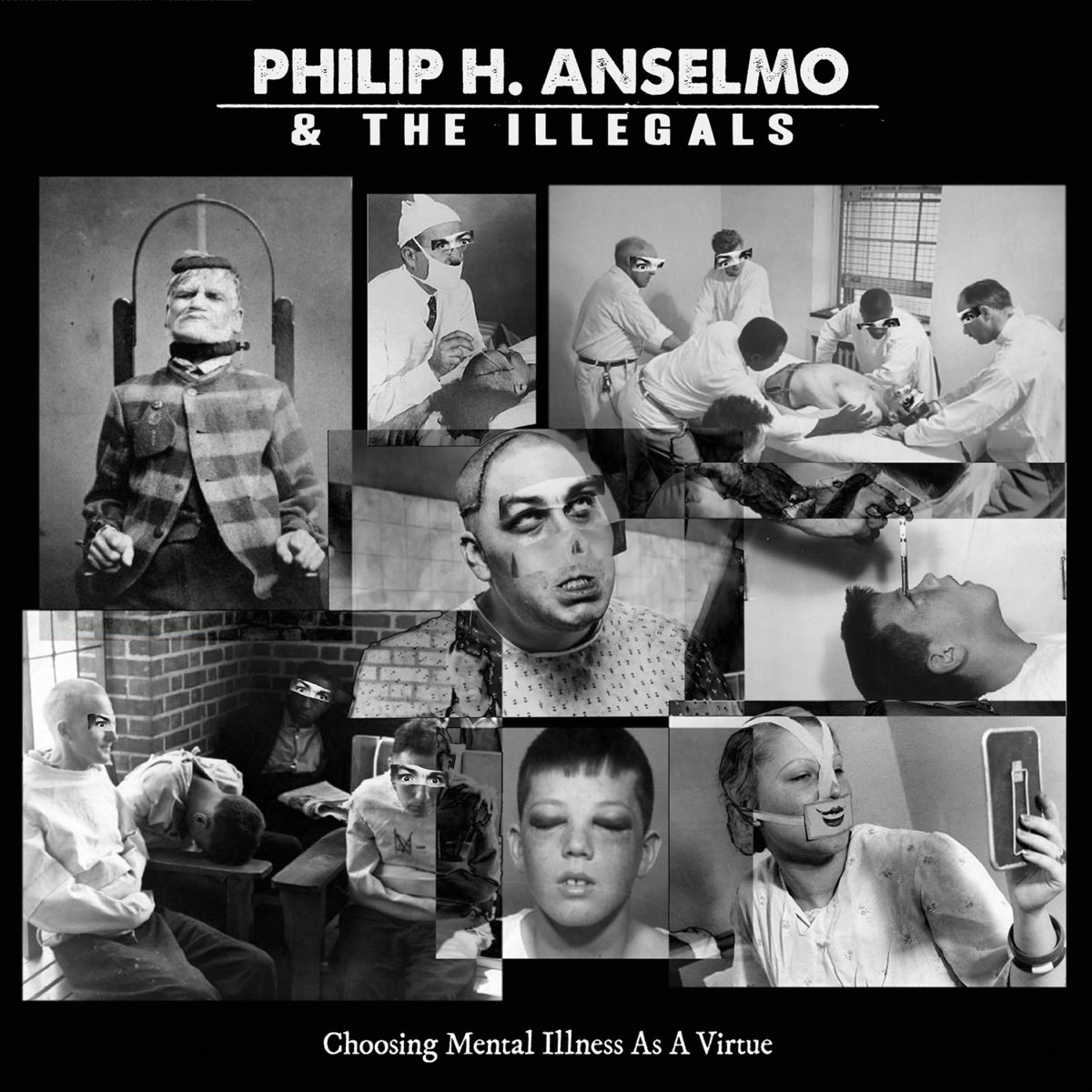 Phil Anselmo & The Illegals - Choosing Mental Illness As A Virtue - Album Cover