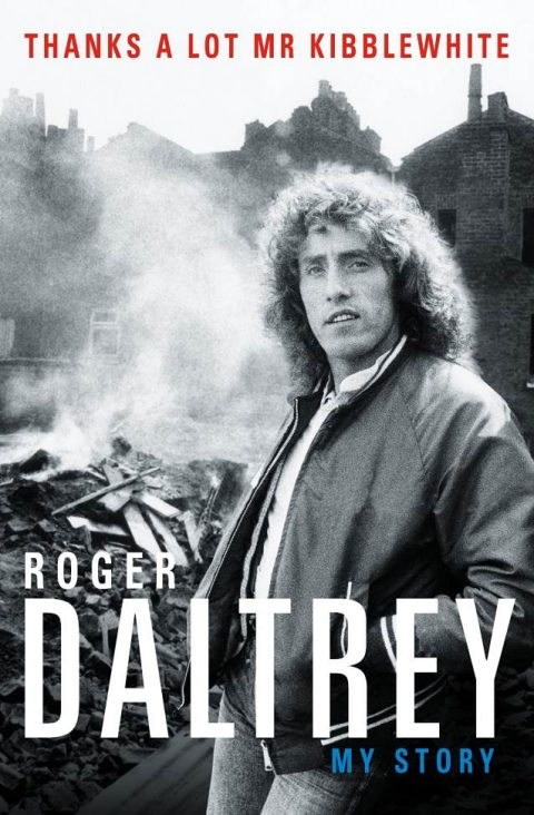 Roger Daltrey - Thanks A Lot Mr Kibblewhite My Story - Book Cover