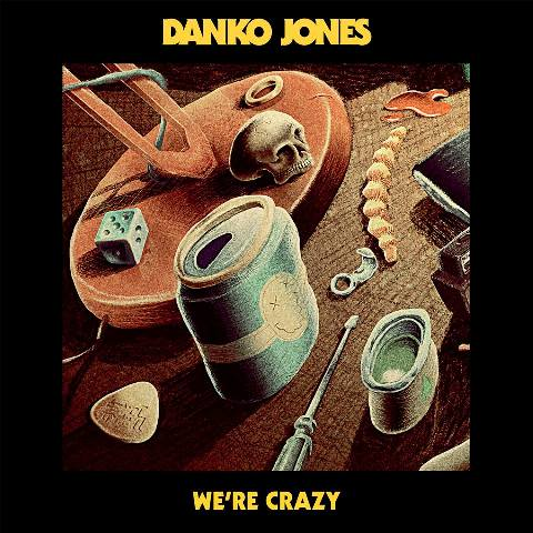 Danko Jones - We're Crazy - Album Cover