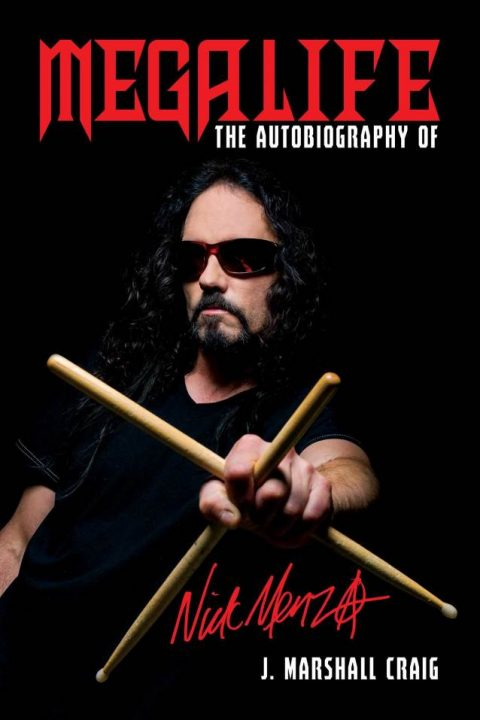 Nick Menza - Megalife The Autobiography Of Nick Menza - Book Cover