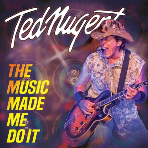 Ted Nugent - The Music Made Me Do It - Album Cover