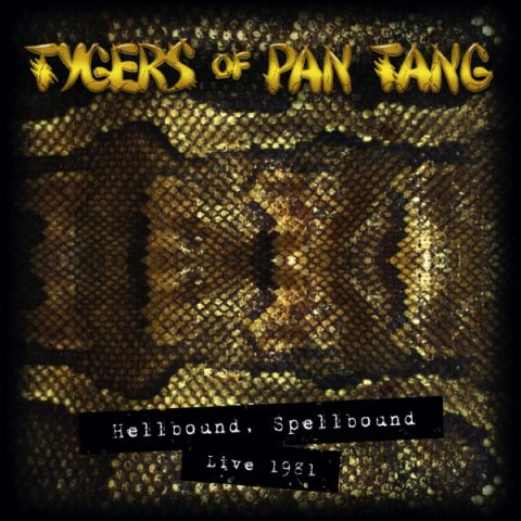 Tygers Of Pan Tang - Hellbound Spellbound - Live 1981 - Album Cover