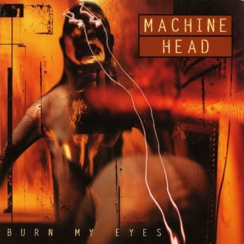 Machine Head - Burn My Eyes - Album Cover