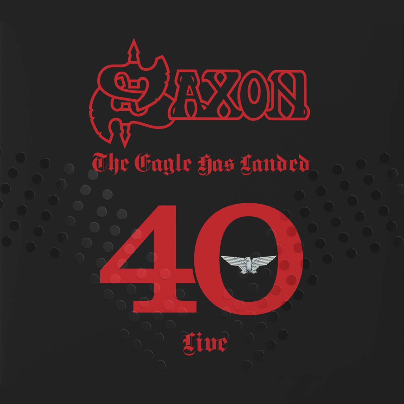 Saxon - The Eagle Has Landed 40 Live - Album Cover
