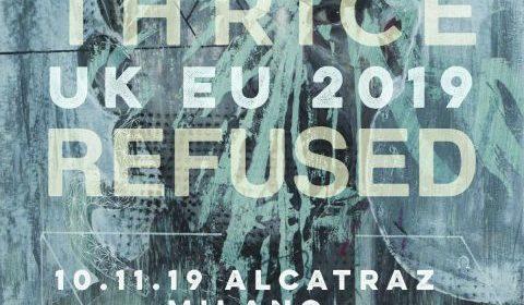 Thrice - refused - alcatraz - UK - EU - Tour 2019 - Promo