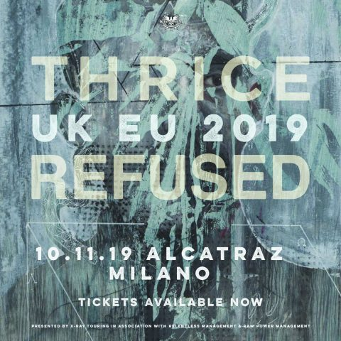 Thrice - refused - alcatraz - UK - EU - Tour 2019 - Promo