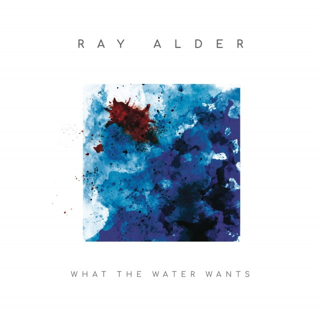 Ray Alder - What The Water Wants - Album Cover