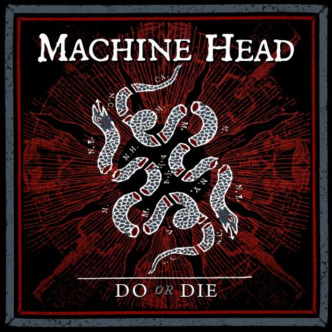 Machine Head - Do Or Die - Single Cover