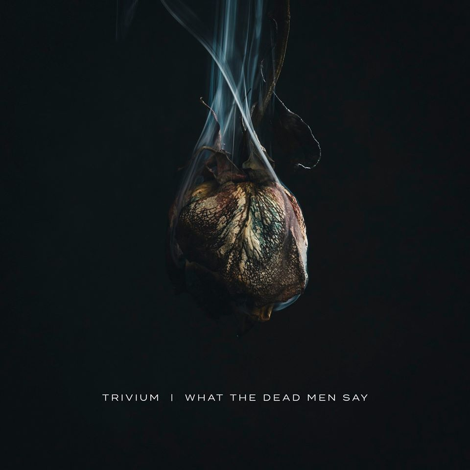 Trivium - What The Dead Men Say - Album Cover