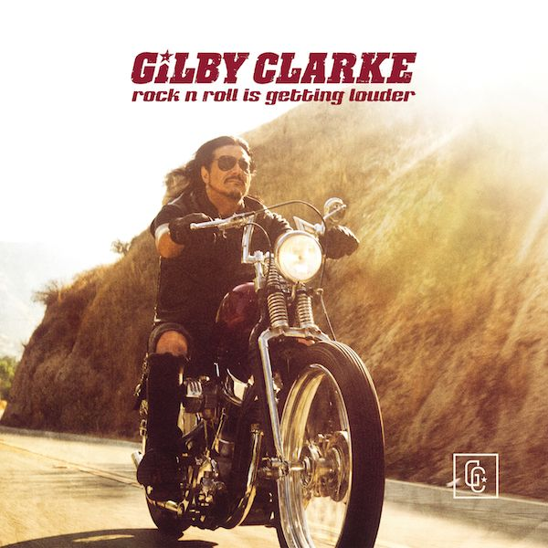 Gilby Clarke - Rock N Roll Is Getting Louder - Single Cover