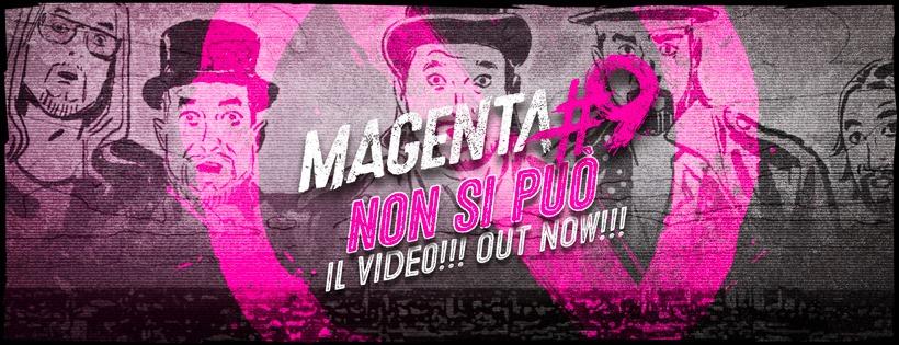 Magenta9 - Non Si Può - video