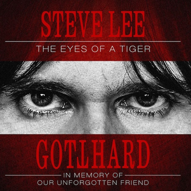 Gotthard - Steve Lee The Eyes Of A Tiger In Memory Of Our Unforgotten Friend - Album Cover
