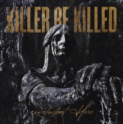 Killer Be Killed - Reclutant Hero - Album Cover