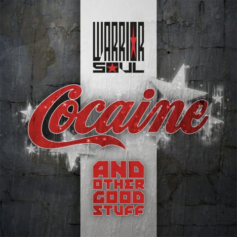 Warrior Soul - Cocaine And Other Good Stuff - Album Cover